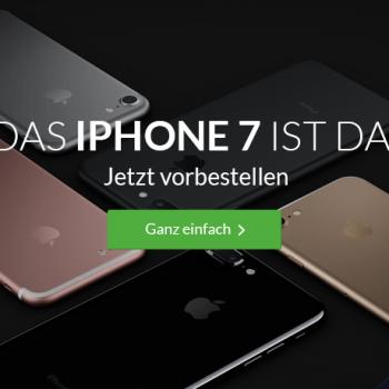 Das iPhone 7 ist da. Jetzt vorbestellen!